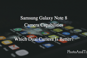 Samsung Galaxy Note 8 Camera Capabilities