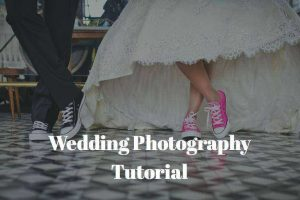 Wedding Photography Tutorial-Tips