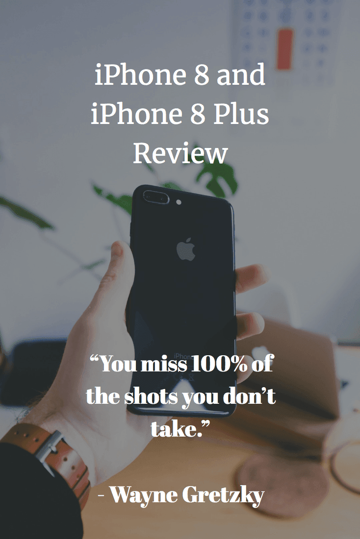 iPhone 8 and iPhone 8 Plus Review